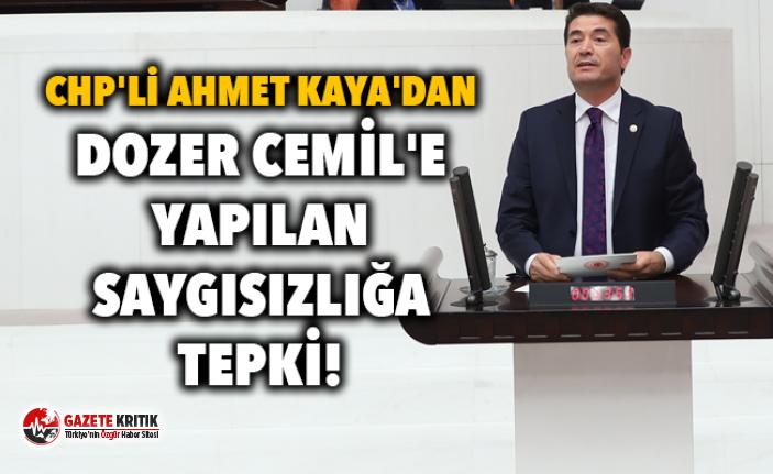 CHP'Lİ AHMET KAYA'DAN DOZER CEMİL'E...