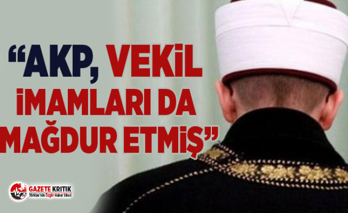 "CHP'li Gürer: ""AKP, Vekil İmamları da mağdur..."