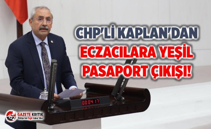 CHP'Lİ KAPLAN'DAN ECZACILARA YEŞİL PASAPORT...