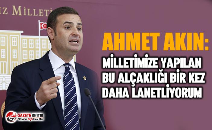 CHP'Lİ AHMET AKIN: MİLLETİMİZİN DEMOKRASİ...