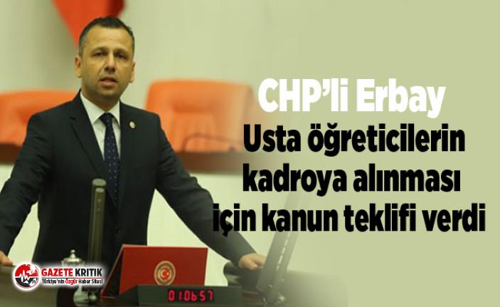 CHP'li Erbay Usta öğreticilerin kadroya alınması...