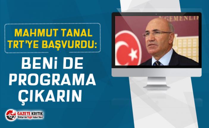 CHP'Lİ TANAL TRT'YE BAŞVURDU:BENİ DE PROGRAMA...