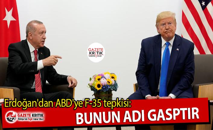 Erdoğan'dan ABD'ye F-35 tepkisi: Bunun adı gasptır