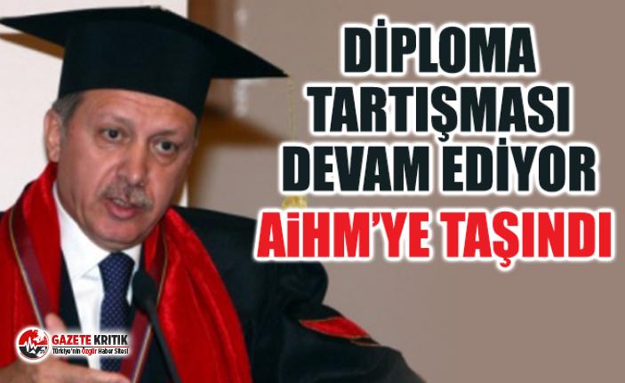 Erdoğan'ın diploması tekrar AİHM gündemine...