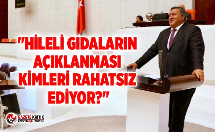 """""""HİLELİ GIDALARIN AÇIKLANMASI KİMLERİ RAHATSIZ..."""