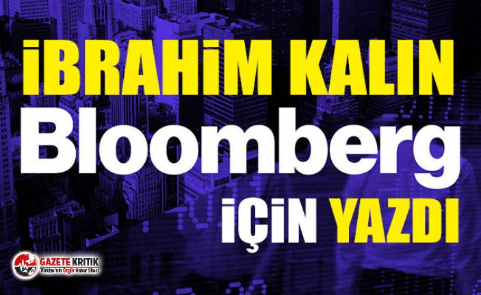 İbrahim Kalın Bloomberg için yazdı: Hayır, Türkiye...