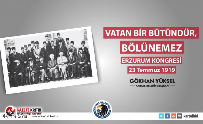 Kartal Belediye Başkanı Gökhan Yüksel'den Erzurum Kongresi Mesajı