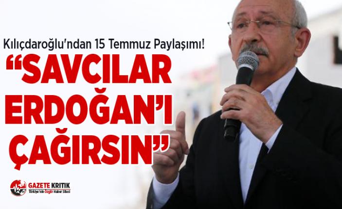 Kılıçdaroğlu'ndan 15 Temmuz çıkışı !