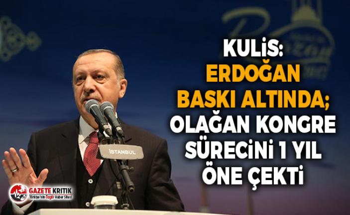 Kulis: Erdoğan baskı altında; olağan kongre sürecini...