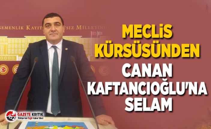Meclis kürsüsünden Canan Kaftancıoğlu'na selam