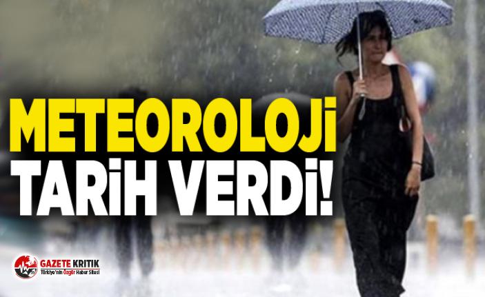 Meteoroloji tarih verdi! Sağanak yağış geri dönüyor