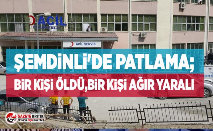 Şemdinli'de patlama; bir kişi öldü,bir kişi ağır yaralı