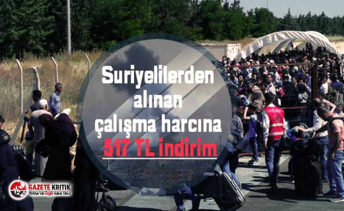 Suriyelilerden alınan çalışma harcına 517 TL indirim