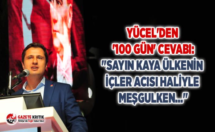 """YÜCEL'DEN '100 GÜN' CEVABI:""""SAYIN..."""