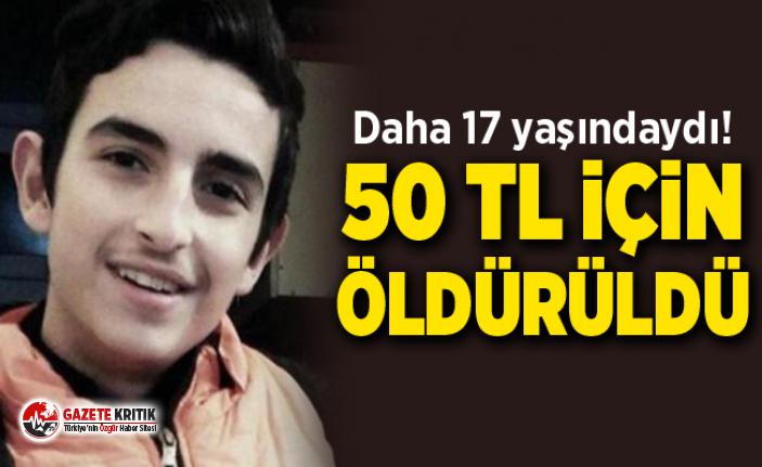 17 yaşındaki Emirhan 50 lira için öldürüldü