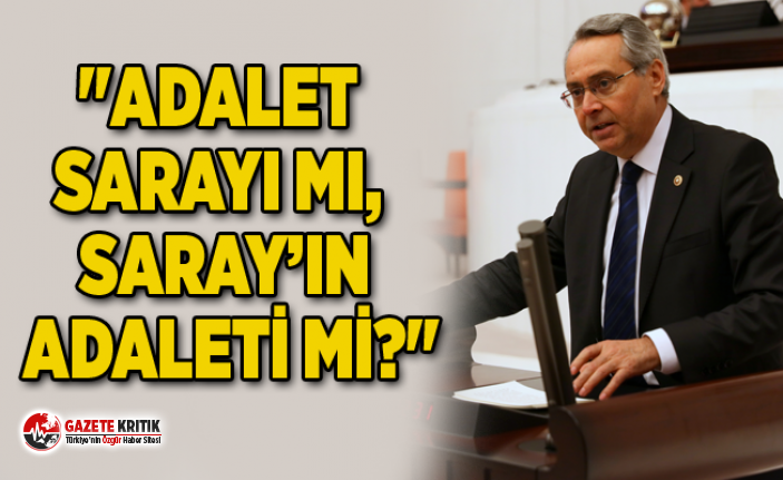 """ADALET SARAYI MI, SARAY'IN ADALETİ Mİ?"""