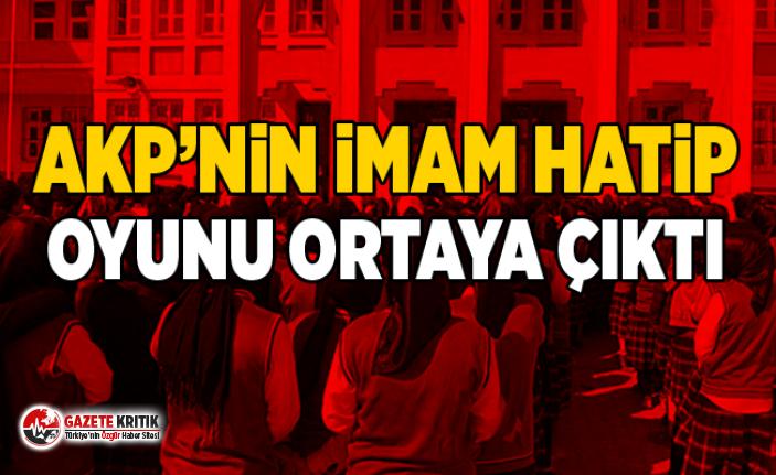 AKP'NİN İMAM HATİP OYUNU ORTAYA ÇIKTI