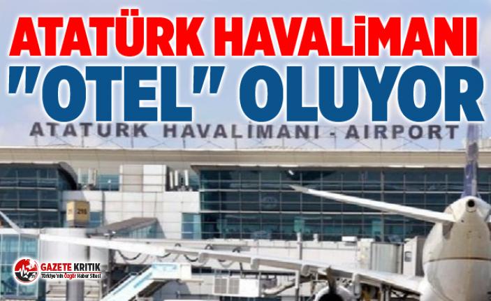"""Atatürk Havalimanı """"otel"""" oluyor"""