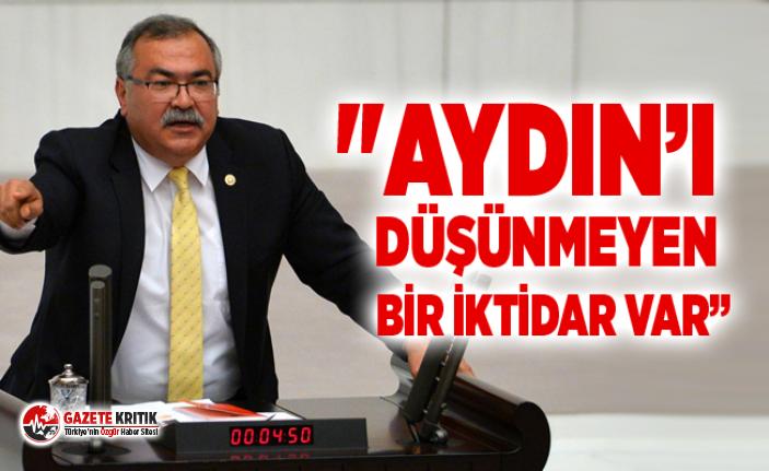 """""""AYDIN'I DÜŞÜNMEYEN BİR İKTİDAR VAR"""""""