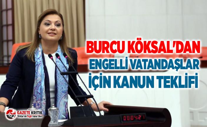 Burcu Köksal'dan engelli vatandaşlar için kanun teklifi