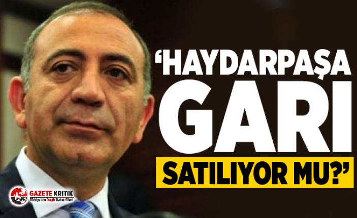 CHP'li Gürsel Tekin:Haydarpaşa Garı satılıyor...