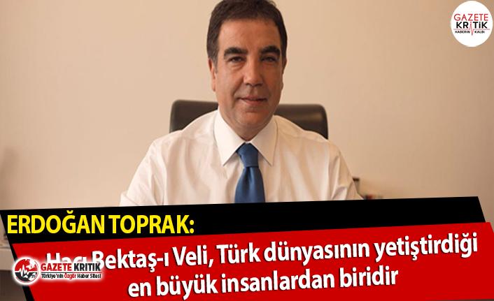 CHP'li Toprak'tan, Hacı Bektaş-ı Veli açıklaması