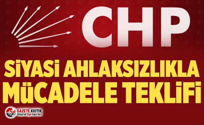 CHP'DEN SİYASİ AHLAKSIZLIKLA MÜCADELE VE SİYASİ...