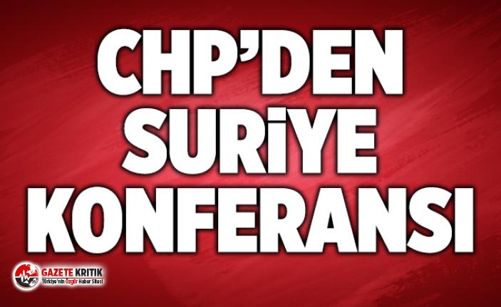 CHP'den Suriye konferansı
