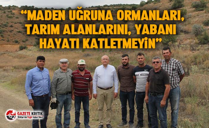 CHP'li Çakırözer maden çıkarılacak sahaları...