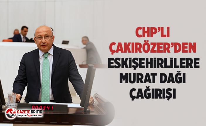 CHP'li Çakırözer'den Eskişehirlilere Murat Dağı çağırışı