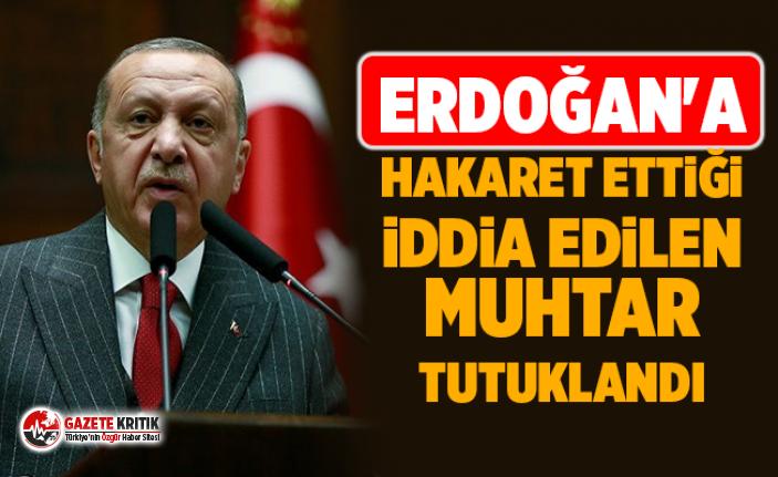 Cumhurbaşkanı Erdoğan'a hakaret ettiği iddia...