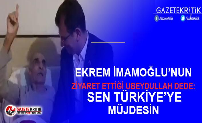 EKREM İMAMOĞLU'NDAN ZİYARET ETTİĞİ UBEYDULLAH...