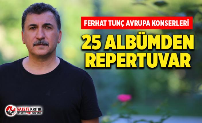 Ferhat Tunç'tan Avrupa konserleri
