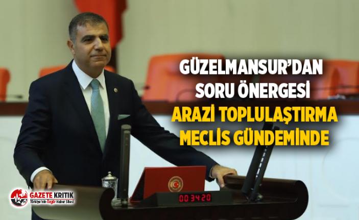 GÜZELMANSUR'DAN SORU ÖNERGESİ ARAZİ TOPLULAŞTIRMA MECLİS GÜNDEMİNDE