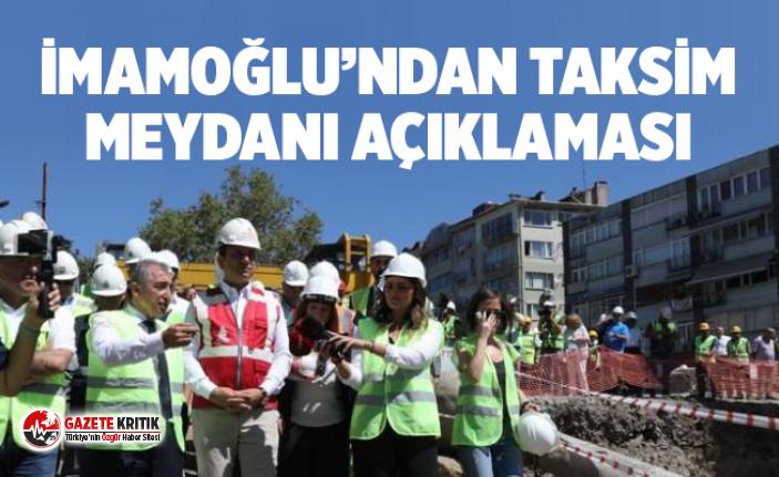 İmamoğlu'ndan Taksim Meydanı açıklaması