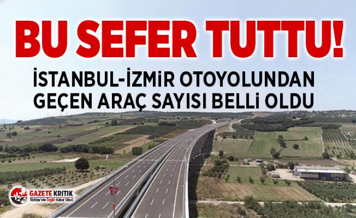 İstanbul-İzmir otoyolundan kaç araç geçti ?