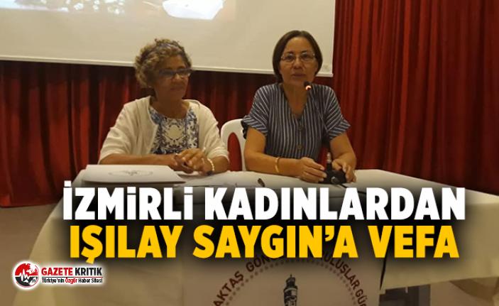 İzmirli kadınlardan Işılay Saygın'a vefa