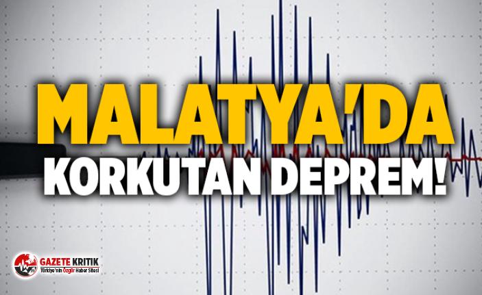 Malatya'da korkutan deprem !