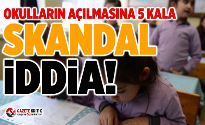 Okulların açılmasına 5 kala skandal iddia !