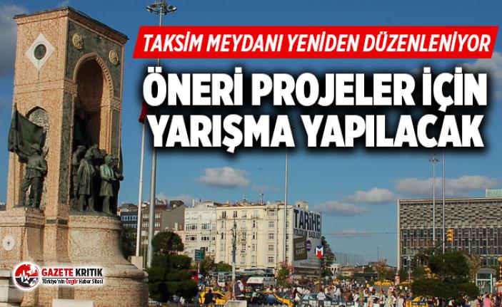Taksim Meydanı yeniden düzenleniyor; öneri projeler...