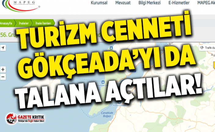 TURİZM CENNETİ GÖKÇEADA'YI DA TALANA AÇTILAR!