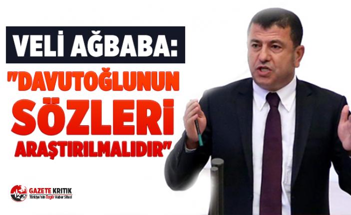 """VELİ AĞBABA: """"DAVUTOĞLUNUN SÖZLERİ ARAŞTIRILMALIDIR"""""""