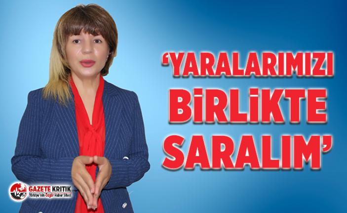 'YARALARIMIZI BİRLİKTE SARALIM'