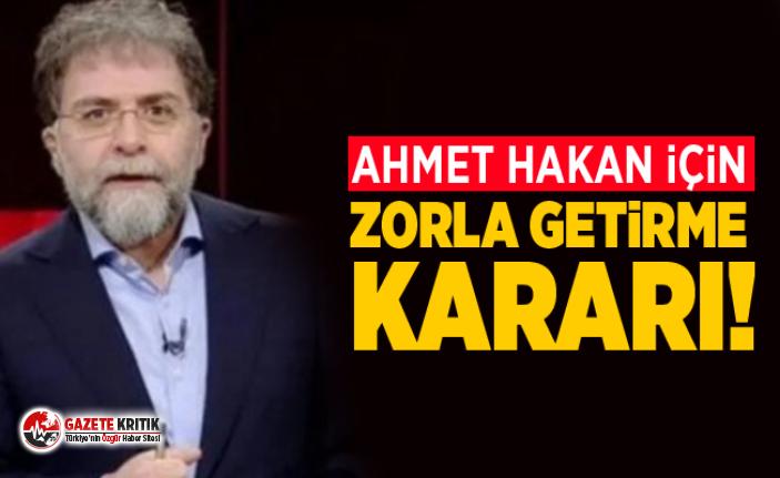 Ahmet Hakan için zorla getirme kararı!