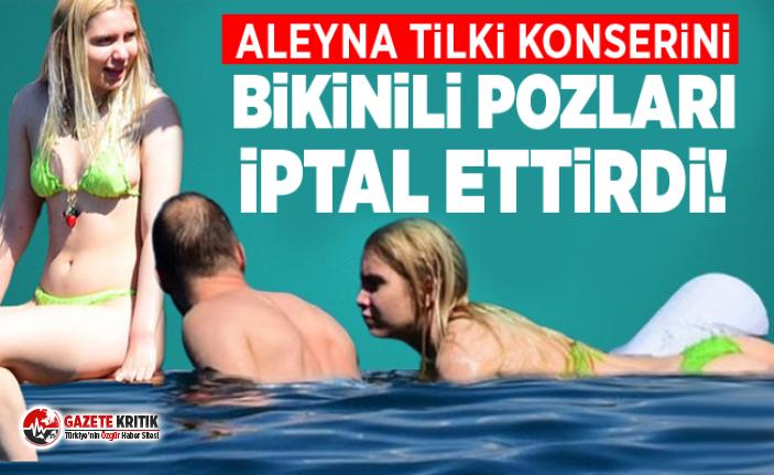 Aleyna Tilki'ye kötü haber! Bikinili pozları yüzünden konseri iptal edildi