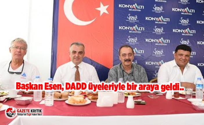 Başkan Esen, DADD üyeleriyle bir araya geldi..