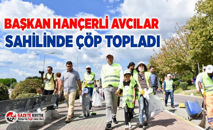 BAŞKAN HANÇERLİ AVCILAR SAHİLİNDE ÇÖP TOPLADI
