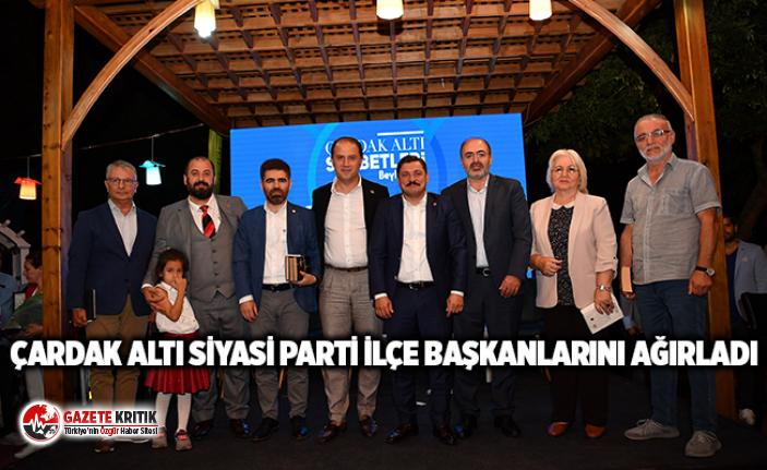 ÇARDAK ALTI SİYASİ PARTİ İLÇE BAŞKANLARINI...