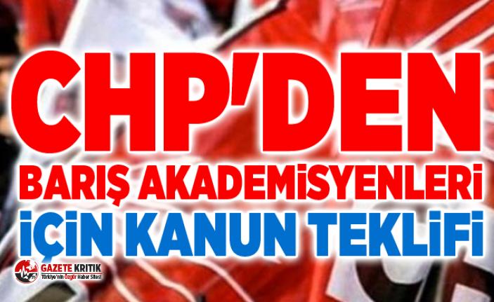 CHP'den Barış Akademisyenleri İçin Kanun...