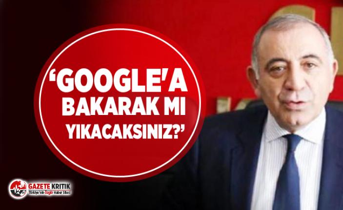 CHP'li Gürsel Tekin:Google'a bakarak mı yıkacaksınız?
